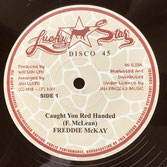 """FREDDIE McKAY  Caught You Red Handed / Jah Love I  Label: Lucky Star/JFR (12"""")"""