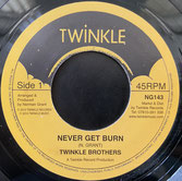 """TWINKLE BROTHERS  NEVER GET BURN / DUB  Label: Twinkle (7"""")"""