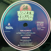 "LUTAN FYAH, CHAZBO, DC  Ras Always / Remix  Label: Roots Youths (12"")"