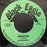 "SILVERTONES  African Dub / Version  Label: Black Eagle (7"")"