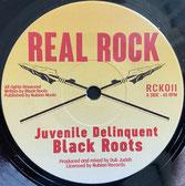 "BLACK ROOTS feat. DUB JUDAH  Juvenile Delinquent / Dub  Label: Real Rock (7"")"
