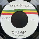 "JIMMY RANKS  Dream / Dub  Label: Tana Studio (7"")"