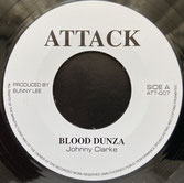 "JOHNNY CLARKE  Blood Dunza / Version  Label: Attack (7"")"