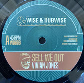 """VIVIAN JONES, WEEDING DUB  Sell We Out / Dub  Label: Wise & Dubwise (7"""")"""