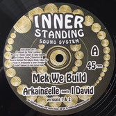 "Arkaingelle meets I DAVID, Ras Amlak meets MOA ANBESSA Mek We Build (Inner Standing 12"")"