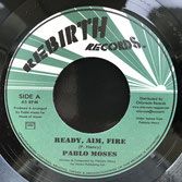 "PABLO MOSES  Ready, Aim, Fire  Label: Rebirth (7"")"
