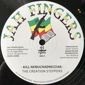 "THE CREATION STEPPERS  Kill Nebuchadnezzar (Jah Fingers 12"")"