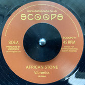 """VIBRONICS  African Stone / Version  Label: Scoops (7"""")"""