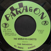 "THE PARAGONS  The World Is A Ghetto / Dub  Label: Paragon (7"")"