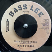 "DAVID FENDAH  More Differences / Dub  Label: Bass Lee (7"")"