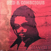 DANNY RED  Red & Conscious (Ababajahnoi LP)