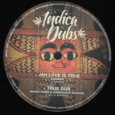 "DANMAN, CONSCIOUS SOUNDS  Jah Love Is True / Spirit of HIM  Label: Indica Dubs (10"")"