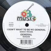 "DENNIS BROWN, RANKING GENERAL  I Don't Want To Be No General (12"")"