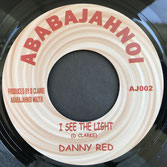"DANNY RED  I See The Light (7"")"