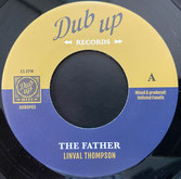 """LINVAL THOMPSON  The Father / Dub  Label: Dub Up (7"""")"""