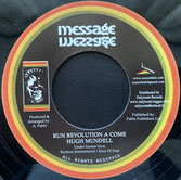 "HUGH MUNDELL  Run Revolution A Come / Dub  Label: Mesage (7"")"