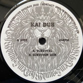 "KAI DUB  Survival / Dub  Label: Whodemsound (7"")"