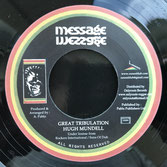 "HUGH MUNDELL  Great Tribulation  Label: Message (7"")"