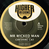 "CHESHIRE CAT Mr Wicked Man (Higher Regions 7"")"