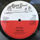 "DANNY RED  Far Over / Version Mix  Label: River Bank (10"")"