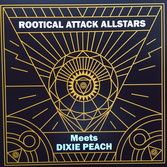 DIXIE PEACH Rootical Attack Allstars meets .. (EP) Rootical Attack