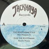 "RAS HASSEN TI, FAR EAST, ROOTS POWA  The Rootsman Style / Dub  Label: Jackhaya (12"")"