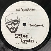 "SANDEENO, JOHNNY CLARKE  Zion Train / Dance (Dubconductor 10"")"