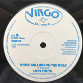 "LION YOUTH  Three Million On The Dole / Dub  Label: Virgo Stomach (12"")"