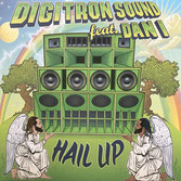 "DIGITRON feat. DAN I  Hail Up (Lion's Den 7"")"