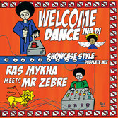 RAS MYKHA meets MR ZEBRE  Welcome Ina Di Dance Showcase  Label: (Patate LP)