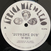 """TNT ROOTS  Supreme Dub / Solidarity  Label: Africa Mae (10"""")"""