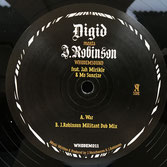"DIGID meets J ROBINSON  War / Militant Dub Mix  Label: WhoDemSound (10"")"