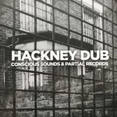 CONSCIOUS SOUNDS & PARTIAL  Hackney Dub (LP)