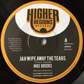 "MIKE BROOKS Jah Wipe Away The Tears (7"") Higher Regions Records"