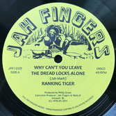 "RANKING TIGER   Why Can't You Leave The Dread Locks Alone (Jah Fingers 12"")"