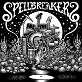"SPELLBREAKERS  Well Runs Dry / Purification Song (12"")"
