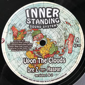 "DRE Z meets HASPAR  Upon The Clouds (Inner Standing 12"")"