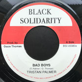 "TRISTAN PALMA  Bad Boys / Version  Label: Black Solidarity (7"")"