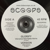 "VIBRONICS ft SPLITZ HORNS, SARALENE Glorify / Judgement Day (10"") Scoops"