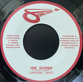 "CARLENE DAVIS  Ism Schism / Version  Label: Sonic Sounds/CGI (7"")"