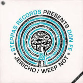 "DON FE  Jericho / Weep Not  Label: Steppas (12"" RE)"
