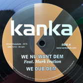 "KANKA feat. MARK IRATION  We Nu Want Dem / Time Has Come (12"")"