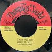 "NADIA McANUFF  Words Of I Mouth / Dub  Label: Thompson (7"")"