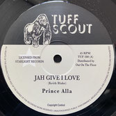 "PRINCE ALLA  Jah Give I Love / Jerusalem  Label: Tuff Scout (12"")"