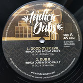 "INDICA DUBS & ECHO VAULT  Good Over Evil (12"")"
