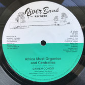 "DAWEH CONGO  Africa Must Organise / Version Mix  Label: River Bank (10"")"