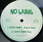 "PABLO GAD  Hard Times / Gun Fever  Label: No Label (10"")"