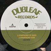 "ELEVEN  Symphony Of Bass / Blessed Rain  Label: Dubleaf (10"")"
