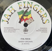 "BARRY BROWN, DEAN FRASER  Ital Rock / Dubplate Cut  Label: Jah Fingers (7"")"