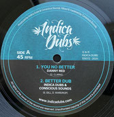 "DANNY RED, CONSCIOUS SOUNDS  You No Better / Dub  Label: Indica Dubs (10"")"